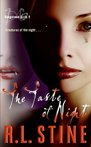 The Taste of Night (Dangerous Girls #2): R. L. Stine