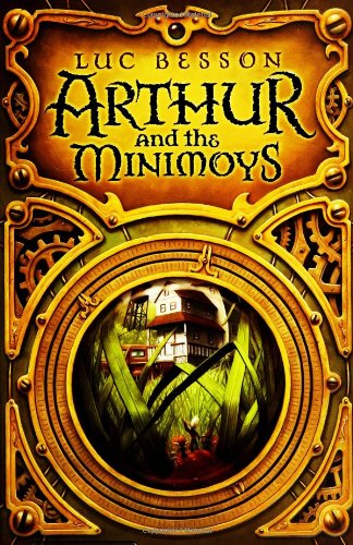 Arthur and the Minimoys (0060596236) by Luc Besson