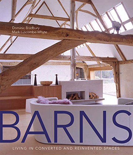 Barns Living in Converted and Reinvented Spaces: Bradbury, Dominic
