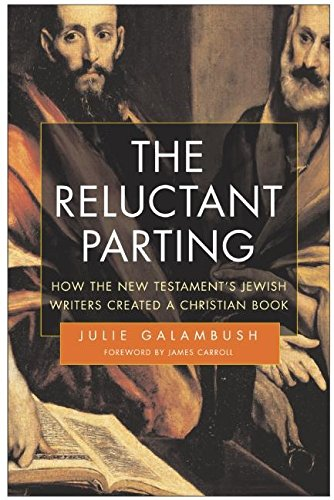 9780060596361: The Reluctant Parting: How the New Testament's Jewish Writers Created a Christian Book