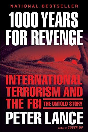 9780060597252: 1000 Years for Revenge: International Terrorism and the FBI--the Untold Story