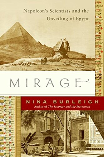 9780060597672: Mirage: Napoleon's Scientists and the Unveiling of Egypt