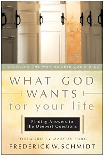9780060598211: What God Wants for Your Life: Finding Answers to the Deepest Questions