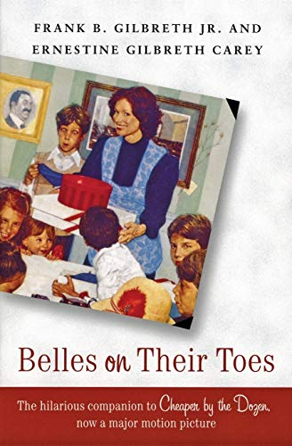Belles on Their Toes (0060598239) by Frank B. Gilbreth; Ernestine Gilbreth Carey