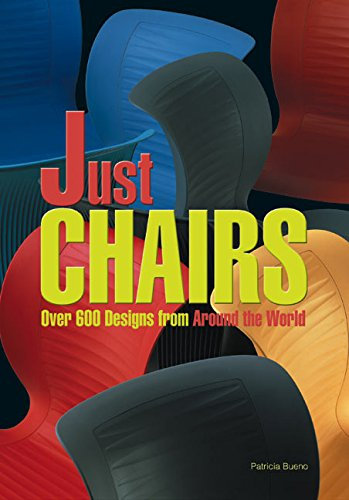 Just chairs : [over 600 designs from around the world].: Bueno, Patricia.