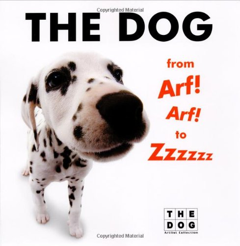 9780060598570: The Dog from Arf! Arf! to Zzzzzz