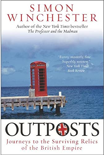 9780060598617: Outposts: Journeys to the Surviving Relics of the British Empire
