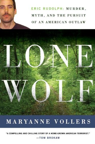 9780060598624: Lone Wolf: Eric Rudolph: Murder, Myth, and the Pursuit of an American Outlaw
