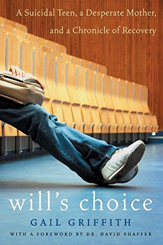 9780060598655: Will's Choice: A Suicidal Teen, a Desperate Mother, and a Chronicle of Recovery