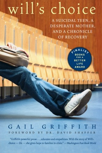 9780060598662: Will's Choice: A Suicidal Teen, a Desperate Mother, and a Chronicle of Recovery