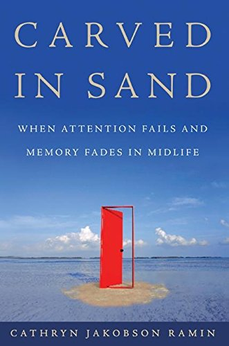 9780060598693: Carved in Sand: When Attention Fails and Memory Fades in Midlife