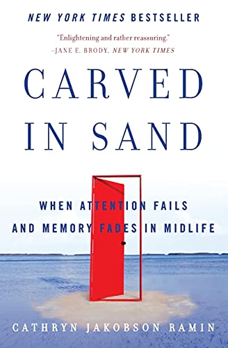 9780060598709: Carved in Sand: When Attention Fails and Memory Fades in Midlife