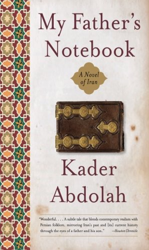 9780060598723: My Father's Notebook: A Novel of Iran