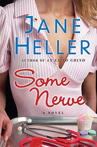 9780060599270: Some Nerve: A Novel