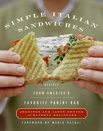9780060599744: Simple Italian Sandwiches: Recipes from America's Favorite Panini Bar