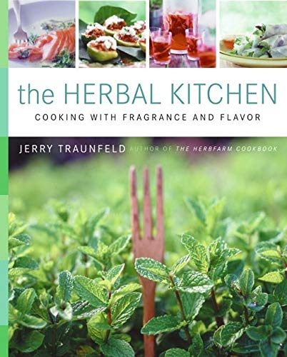 9780060599768: The Herbal Kitchen: Cooking with Fragrance and Flavor