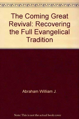 9780060600358: The coming great revival: Recovering the full evangelical tradition