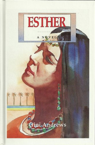 Esther: A Novel: Andrews, Gini
