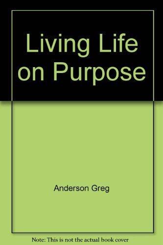 9780060601799: Living Life on Purpose
