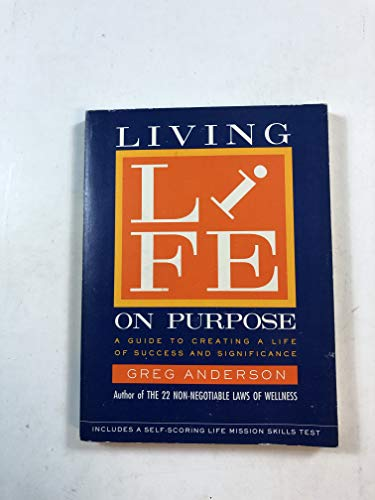 9780060602321: Living Life on Purpose: A Guide to Creating a Life of Success and Significance