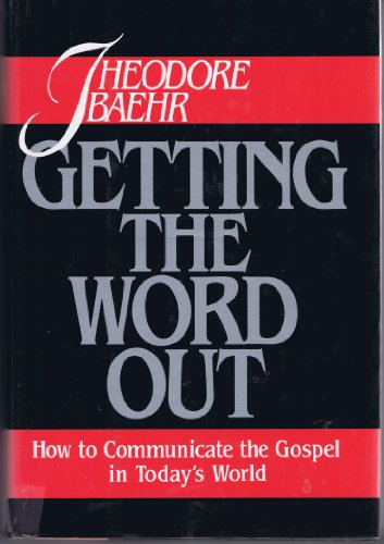 9780060603267: Getting the Word Out: How to Communicate the Gospel in Today's World