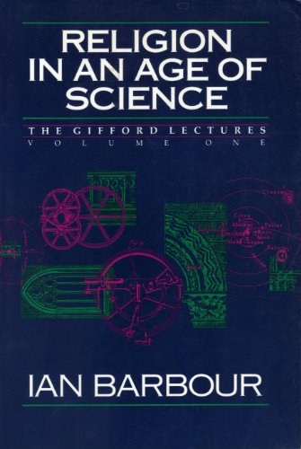Religion in an Age of Science (Gifford Lectures 1989-1991, Vol 1): Barbour, Ian G.