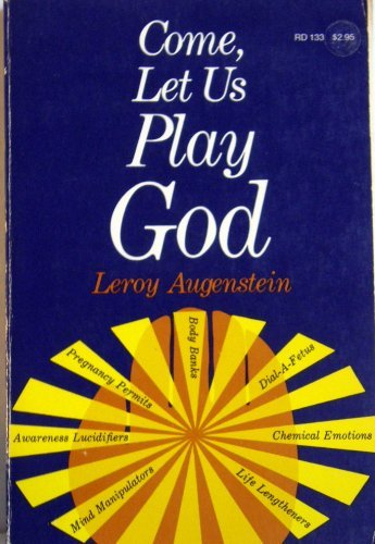 9780060603960: Come, Let Us Play God