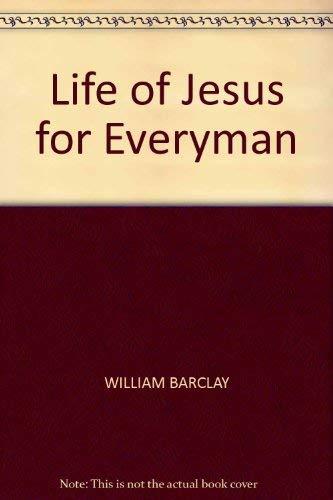 9780060604004: Life of Jesus for Everyman