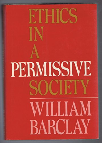 9780060604158: Ethics in a Permissive Society.