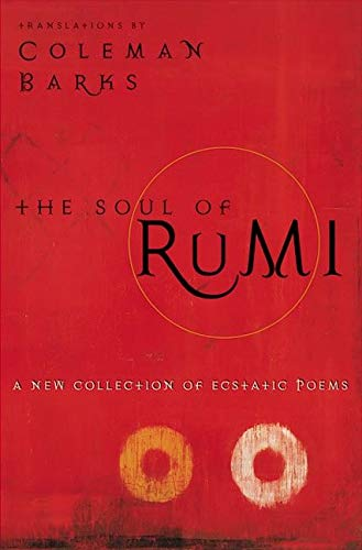 The Soul of Rumi: A New Collection of Ecstatic Poems (9780060604523) by Barks, Coleman