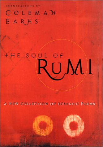 9780060604530: The Soul of Rumi: A New Collection of Ecstatic Poems