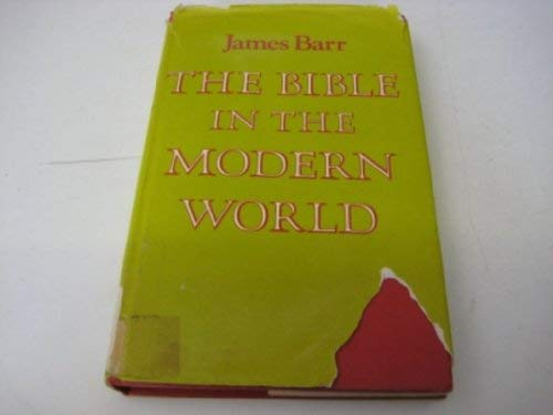 The Bible in the Modern World: Barr, James