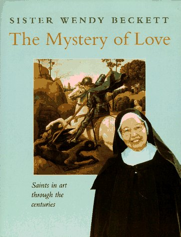 9780060606794: The Mystery of Love: Saints in Art Through the Centuries