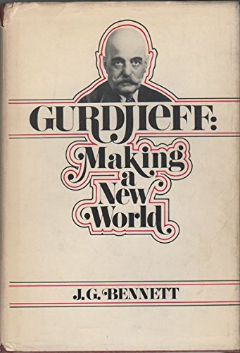 Gurdjieff:Making a New World: Making a New World