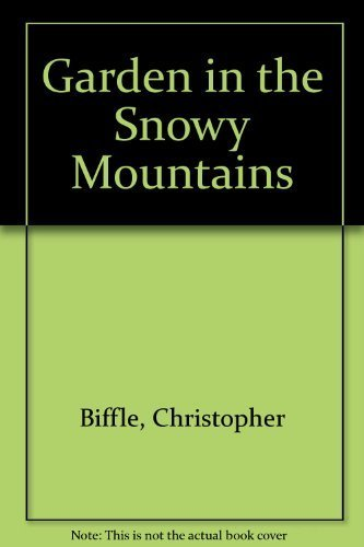 9780060607890: Garden in the Snowy Mountains: An Inner Journey With Christ as Your Guide