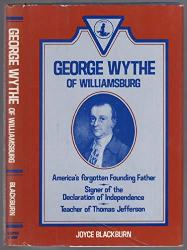 George Wythe of Williamsburg (0060607912) by Joyce Blackburn