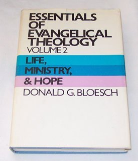 9780060607999: Life, ministry, and hope (His Essentials of evangelical theology ; v. 2)