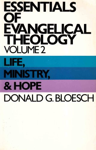 9780060608033: Essentials of Evangelical Theology, Volume 2: Life, Ministry, & Hope