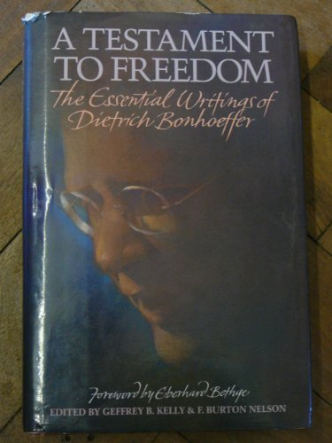 9780060608132: A Testament to Freedom: The Essential Writings of Dietrich Bonhoeffer