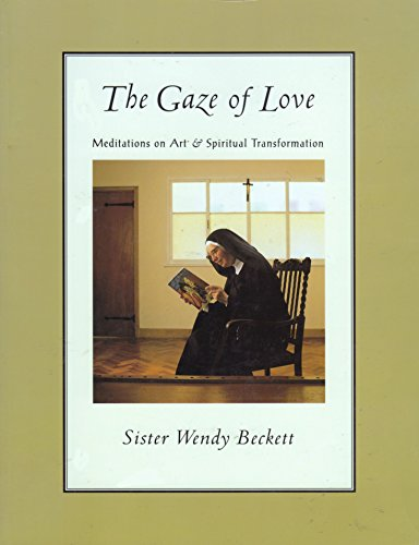 9780060608286: The Gaze of Love: Meditations on Art and Spiritual Transformation