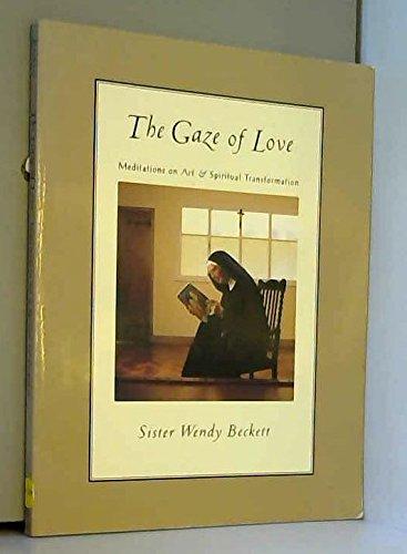 9780060608286: The Gaze of Love: Meditations on Art and Spiritual Transformation