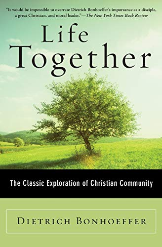 9780060608521: Life Together: The Classic Exploration of Christian in Community