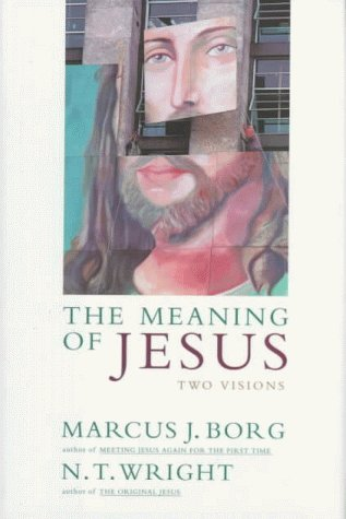 9780060608750: The Meaning of Jesus: Two Visions