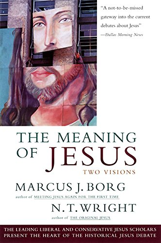 9780060608767: The Meaning of Jesus: Two Visions