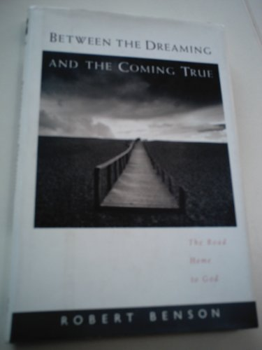 9780060609733: Between the Dreaming and the Coming True: The Road Home to God