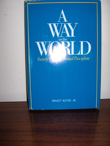 9780060610326: A Way in the World: Family Life as Spiritual Discipline