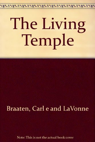 9780060610449: The Living Temple: A Practical Theology of the Body and the Foods of the Earth