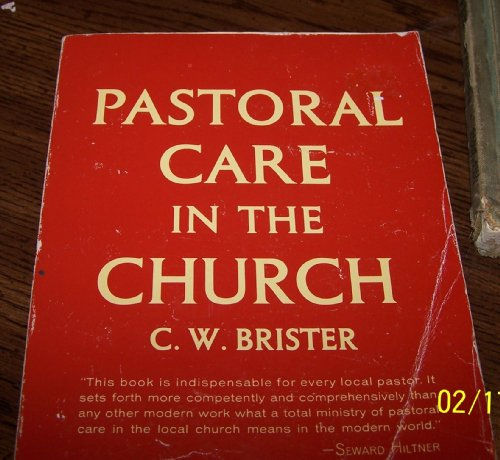 Pastoral Care in the Church (9780060610517) by Brister, C. W.; Brister, C.W.