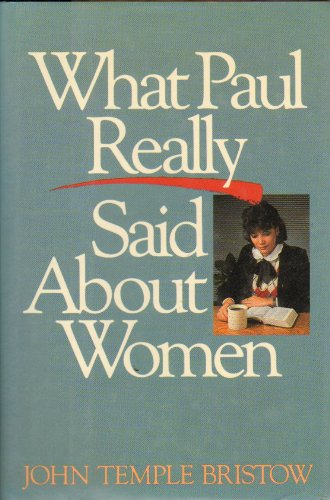9780060610593: What Paul Really Said about Women