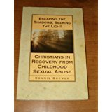 9780060610623: Escaping the Shadows, Seeking the Light: Christians in Recovery from Childhood Sexual Abuse